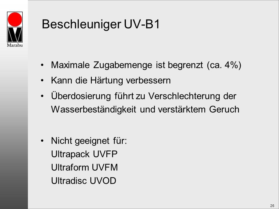 26 Beschleuniger UV-B1 Maximale Zugabemenge ist begrenzt (ca. 4%) Kann die Härtung verbessern Überdosierung führt zu Verschlechterung der Wasserbestän