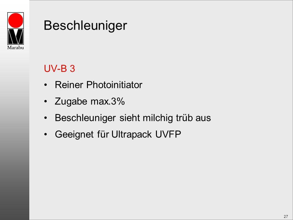 27 Beschleuniger UV-B 3 Reiner Photoinitiator Zugabe max.3% Beschleuniger sieht milchig trüb aus Geeignet für Ultrapack UVFP
