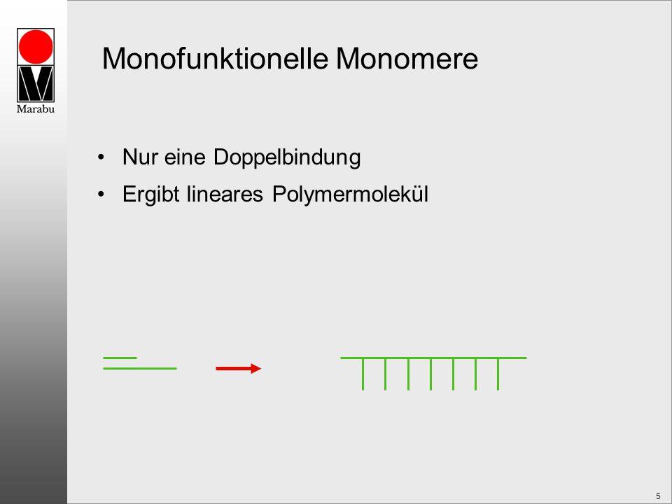 5 Monofunktionelle Monomere Nur eine Doppelbindung Ergibt lineares Polymermolekül
