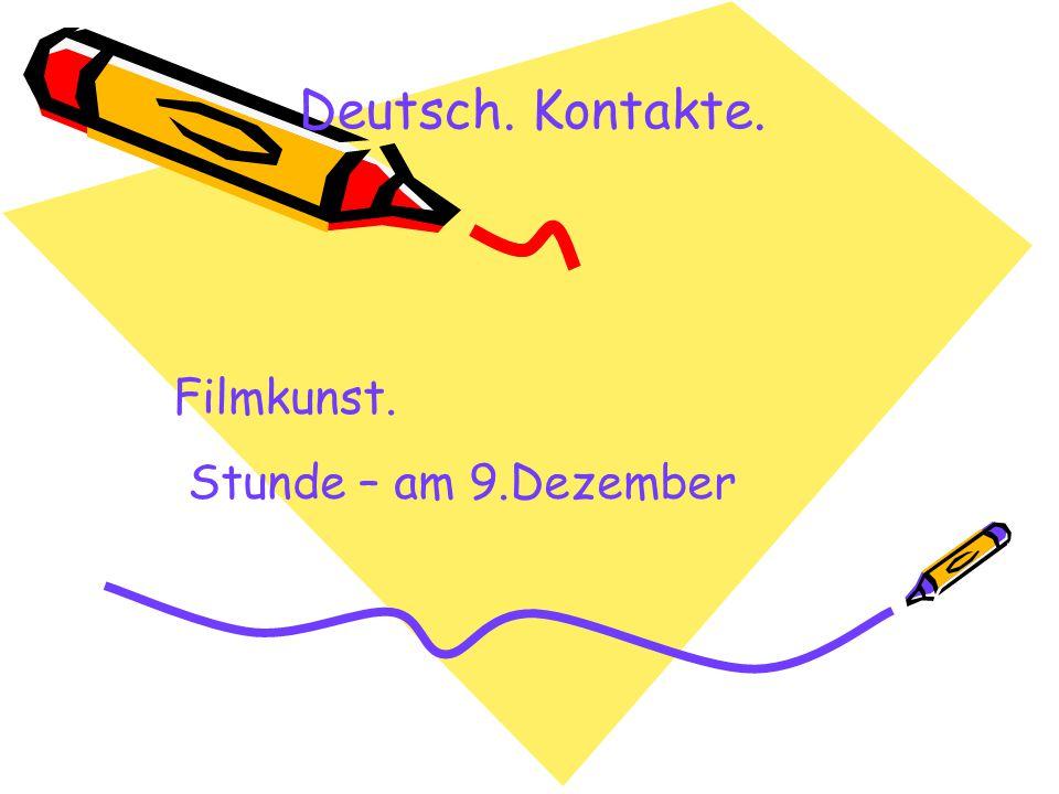 Deutsch. Kontakte. Filmkunst. Stunde – am 9.Dezember