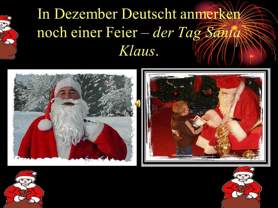 In Dezember Deutscht anmerken noch einer Feier – der Tag Santa Klaus.