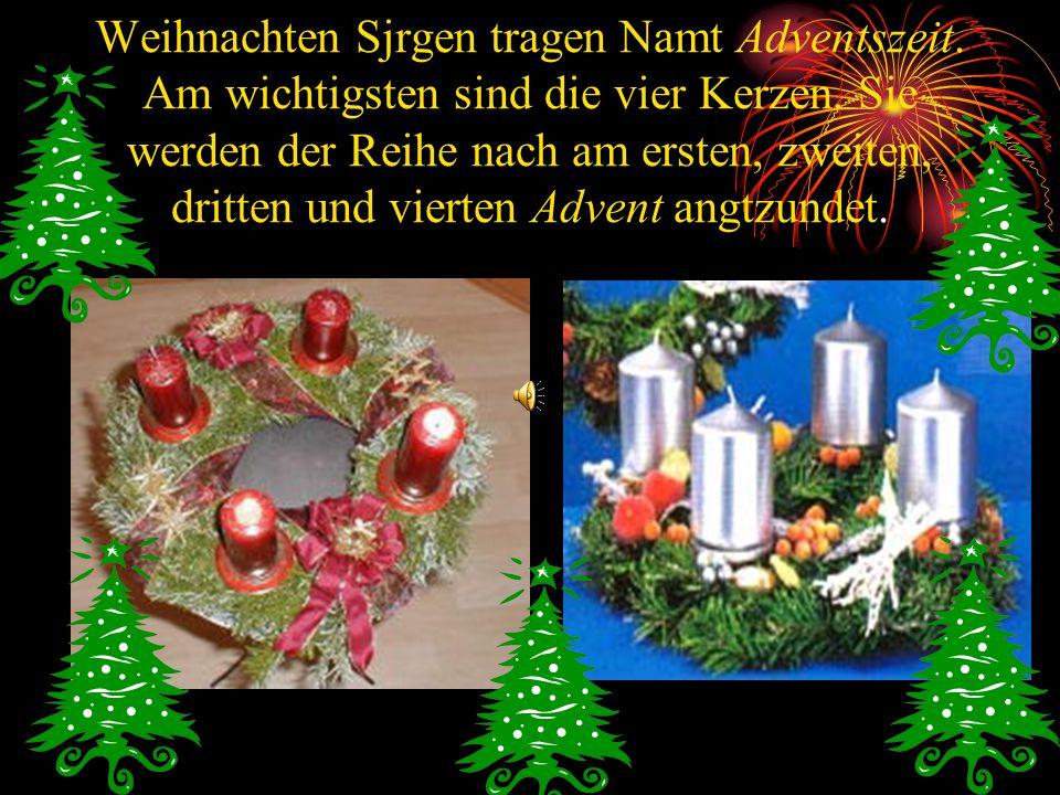 Weihnachten Sjrgen tragen Namt Adventszeit. Am wichtigsten sind die vier Kerzen.