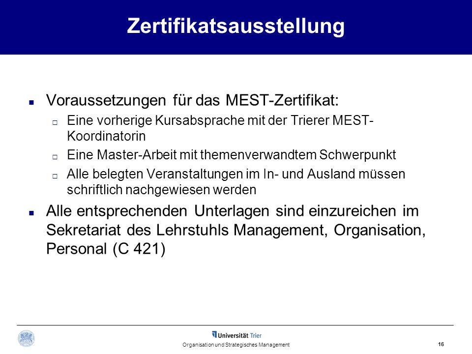 Zertifikatsausstellung Voraussetzungen für das MEST-Zertifikat:  Eine vorherige Kursabsprache mit der Trierer MEST- Koordinatorin  Eine Master-Arbei