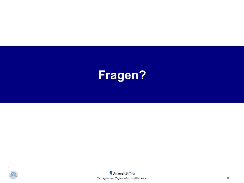 Management, Organisation und Personal 19 Fragen?