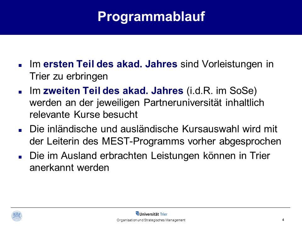 Programmablauf Im ersten Teil des akad. Jahres sind Vorleistungen in Trier zu erbringen Im zweiten Teil des akad. Jahres (i.d.R. im SoSe) werden an de