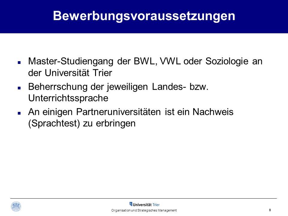Bewerbungsvoraussetzungen Master-Studiengang der BWL, VWL oder Soziologie an der Universität Trier Beherrschung der jeweiligen Landes- bzw.