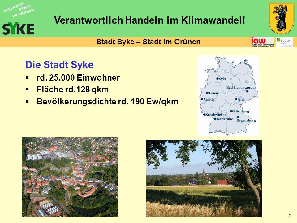 Verantwortlich Handeln im Klimawandel. 2 Stadt Syke – Stadt im Grünen Die Stadt Syke  rd.