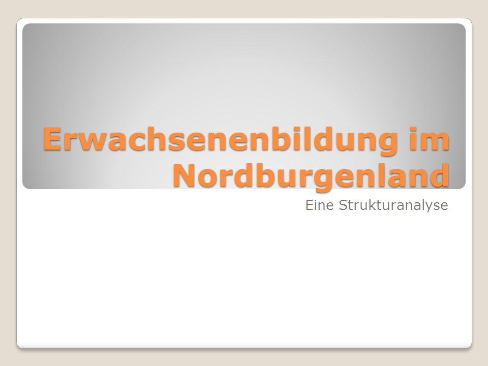 Erwachsenenbildung im Nordburgenland Eine Strukturanalyse
