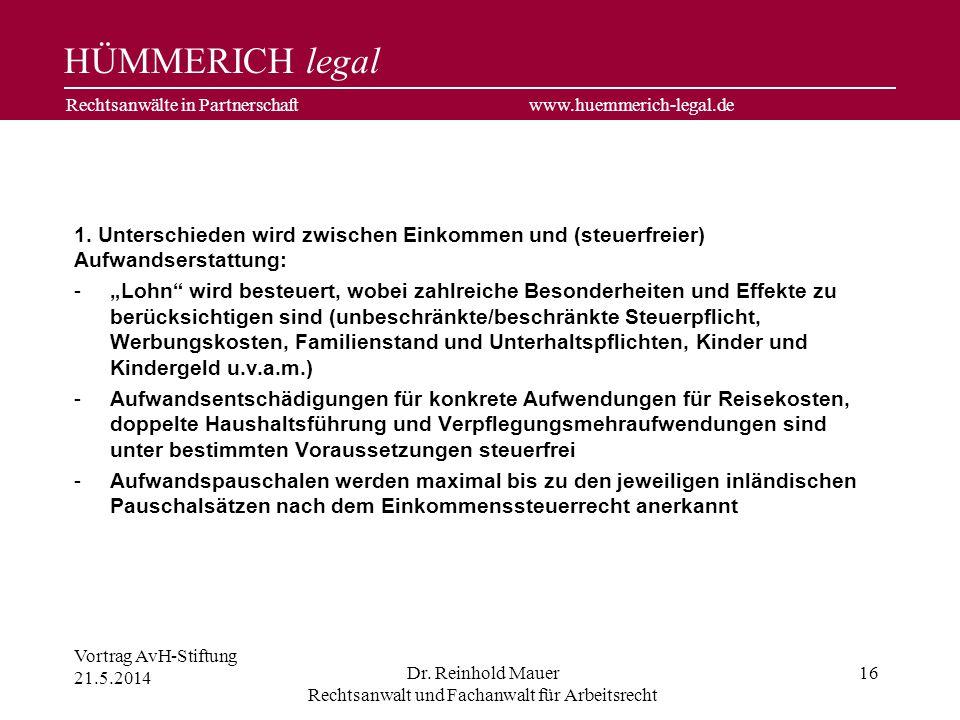 HÜMMERICH legal Rechtsanwälte in Partnerschaft www.huemmerich-legal.de Vortrag AvH-Stiftung 21.5.2014 Dr. Reinhold Mauer Rechtsanwalt und Fachanwalt f