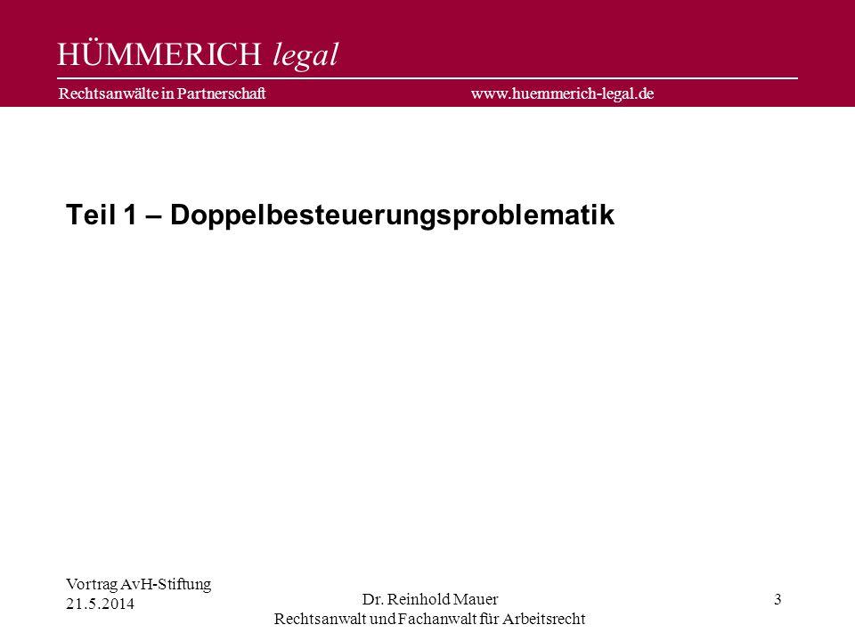 HÜMMERICH legal Rechtsanwälte in Partnerschaft www.huemmerich-legal.de Vortrag AvH-Stiftung 21.5.2014 Dr.
