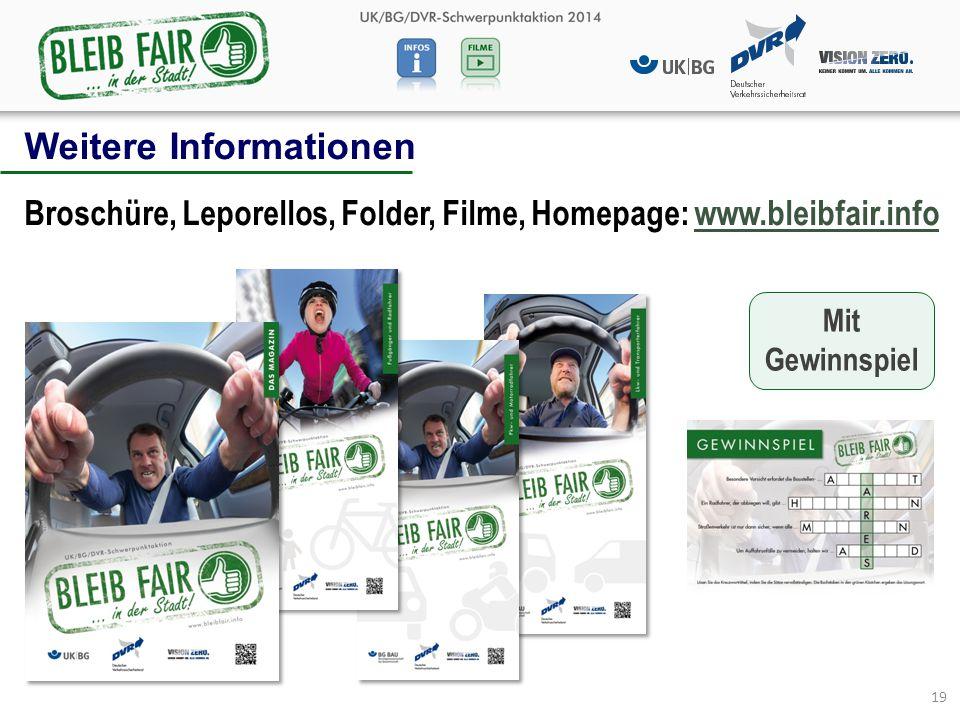 Weitere Informationen Broschüre, Leporellos, Folder, Filme, Homepage: www.bleibfair.info 19 Mit Gewinnspiel