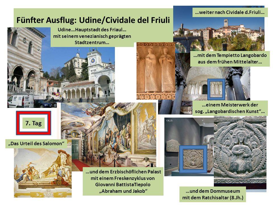 """Fünfter Ausflug: Udine/Cividale del Friuli …und dem Erzbischöflichen Palast mit einem Freskenzyklus von Giovanni BattistaTiepolo """"Abraham und Jakob"""" """""""