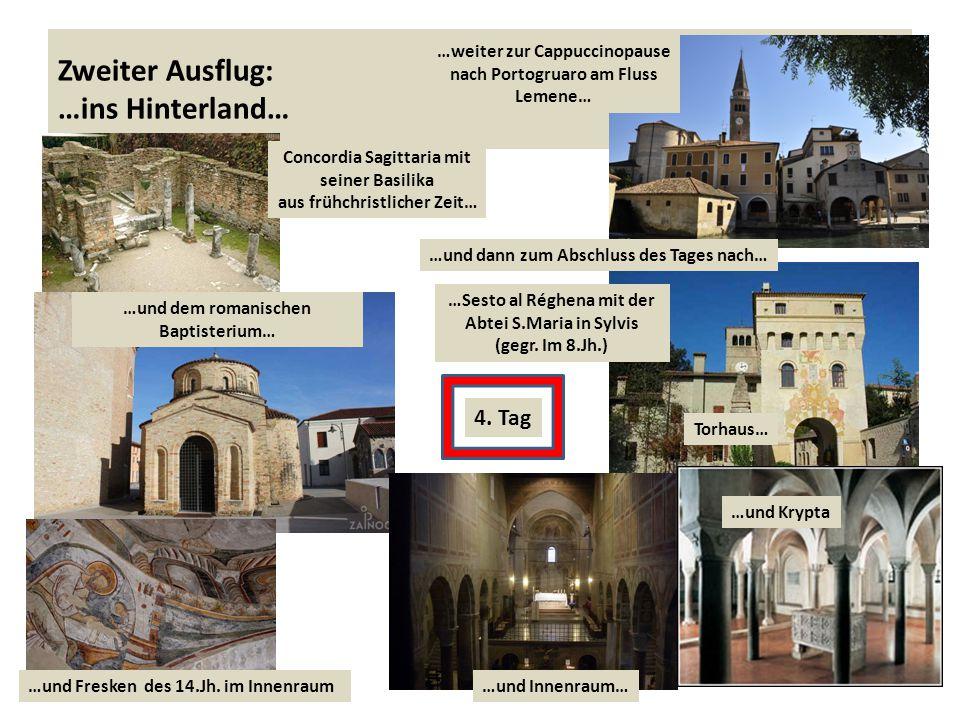 Zweiter Ausflug: …ins Hinterland… Concordia Sagittaria mit seiner Basilika aus frühchristlicher Zeit… …weiter zur Cappuccinopause nach Portogruaro am