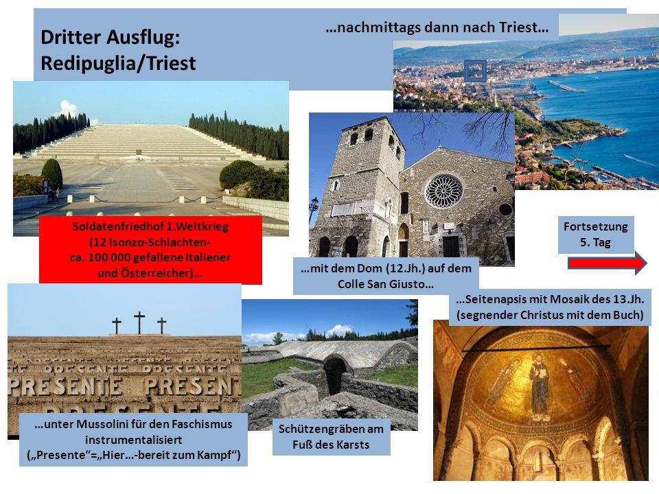 Dritter Ausflug: Redipuglia/Triest Soldatenfriedhof 1.Weltkrieg (12 Isonzo-Schlachten- ca. 100 000 gefallene Italiener und Österreicher)… Schützengräb