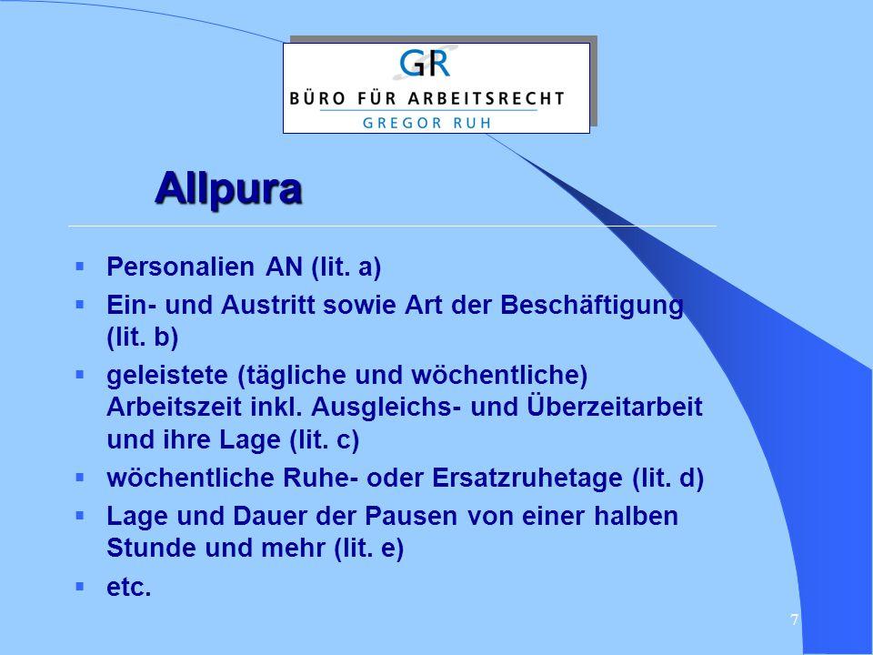 7 Allpura  Personalien AN (lit. a)  Ein- und Austritt sowie Art der Beschäftigung (lit. b)  geleistete (tägliche und wöchentliche) Arbeitszeit inkl