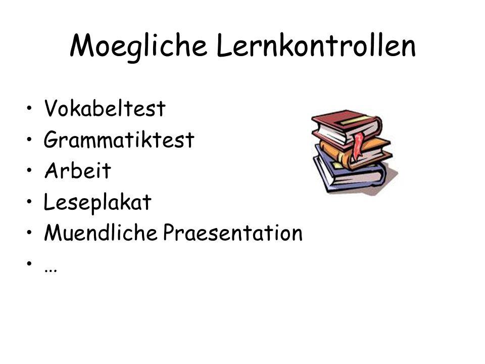 Moegliche Lernkontrollen Vokabeltest Grammatiktest Arbeit Leseplakat Muendliche Praesentation …