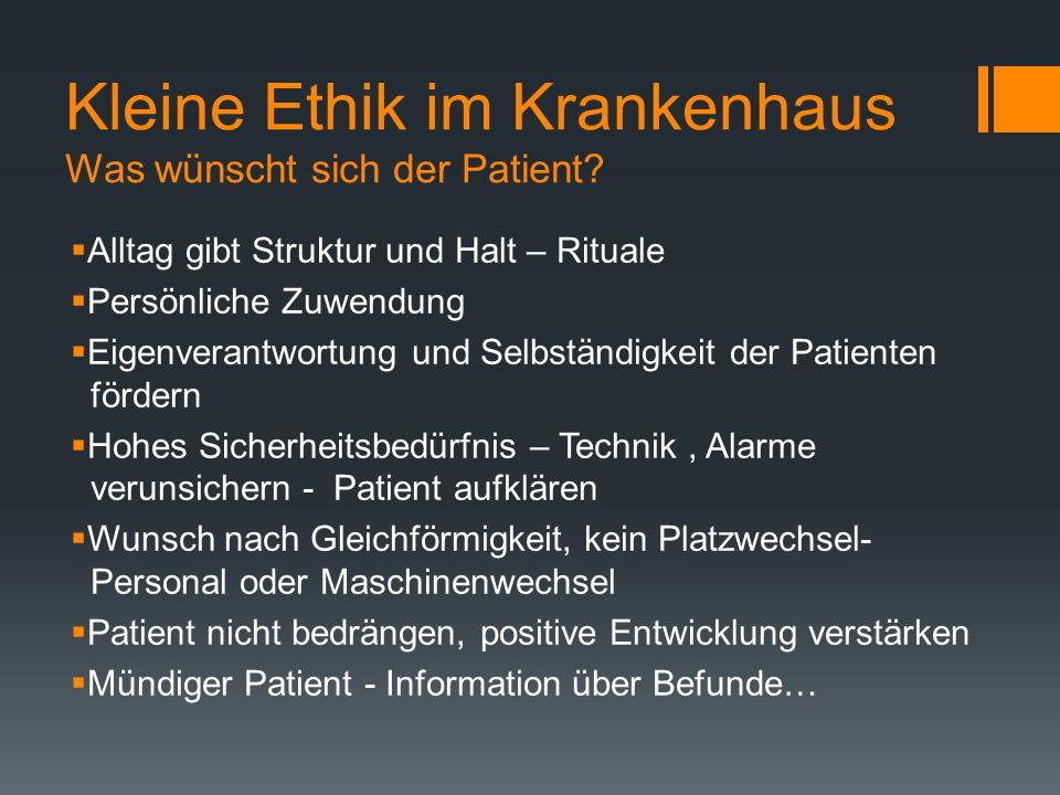 Kleine Ethik im Krankenhaus Was wünscht sich der Patient.