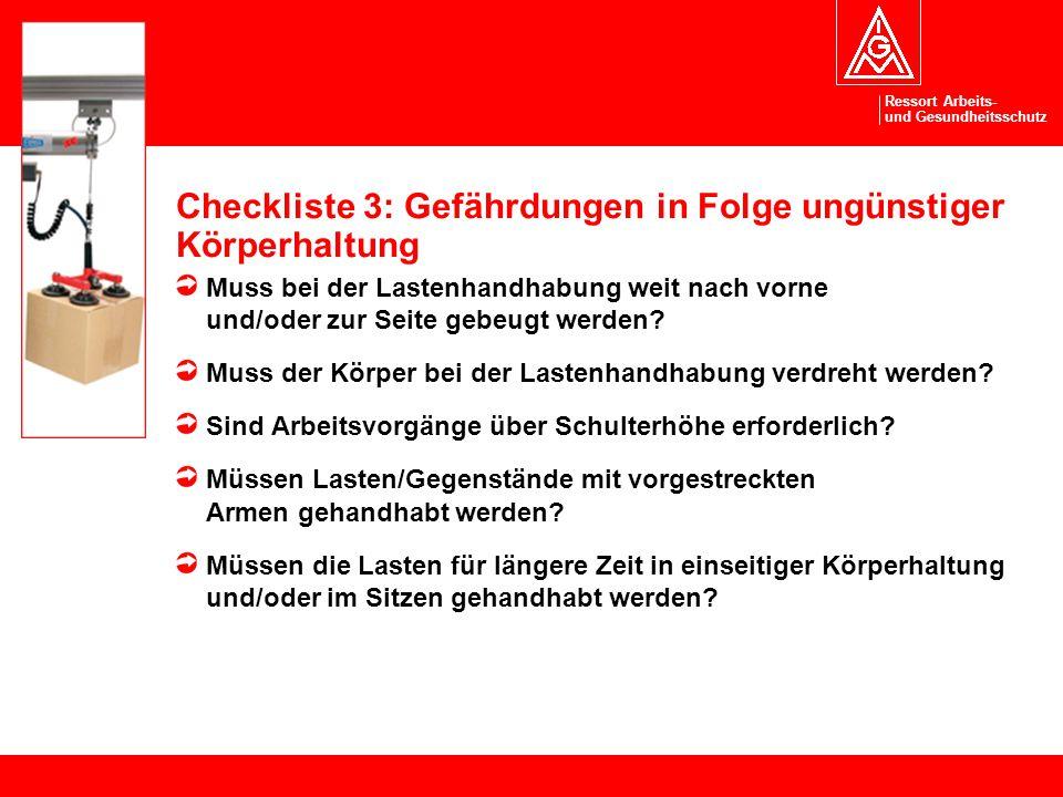 Ressort Arbeits- und Gesundheitsschutz Checkliste 3: Gefährdungen in Folge ungünstiger Körperhaltung Muss bei der Lastenhandhabung weit nach vorne und