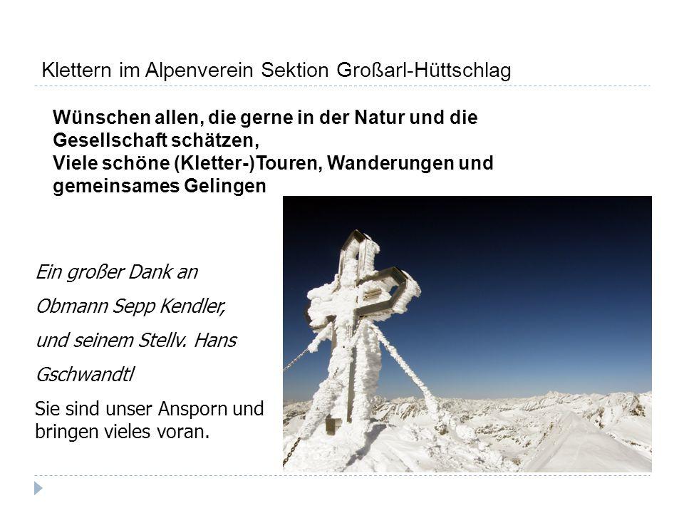 Für die Kletterbetreuung Dank an: Andi Hettegger, Gollegger Bernhard, Rohrmoser Fred, Wast Gfrerer- Gollegger Klaus ab heuer aktiv.