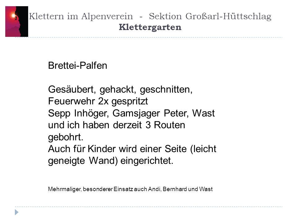 Klettern im Alpenverein - Sektion Großarl-Hüttschlag 2013-2014 Klettern Auschule Mit Trainer Martin Klinger Bietet sich auch diese Saison wieder an.