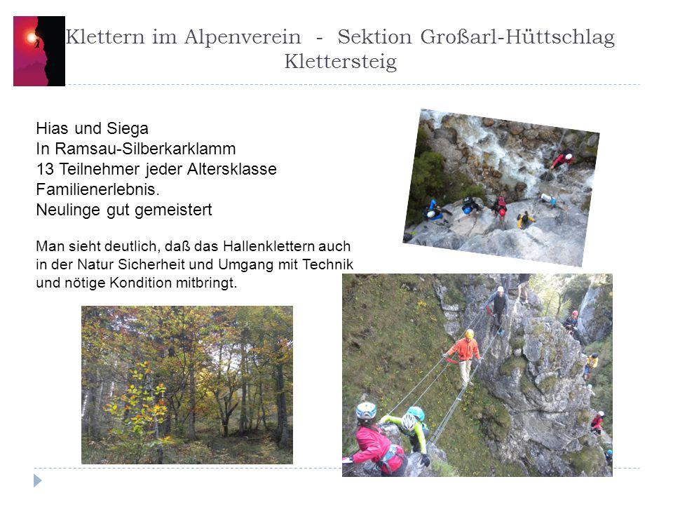 Klettern im Alpenverein - Sektion Großarl-Hüttschlag Klettersteig Hias und Siega In Ramsau-Silberkarklamm 13 Teilnehmer jeder Altersklasse Familienerlebnis.