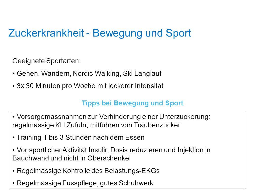 Zuckerkrankheit - Bewegung und Sport Geeignete Sportarten: Gehen, Wandern, Nordic Walking, Ski Langlauf 3x 30 Minuten pro Woche mit lockerer Intensitä
