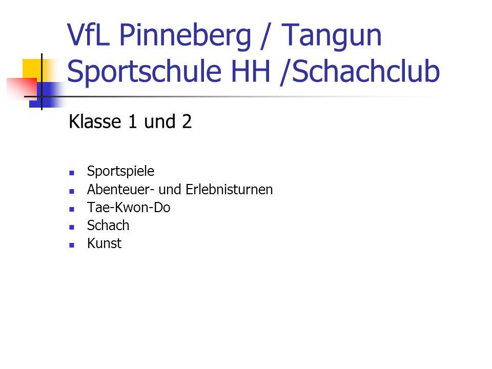VfL Pinneberg / Tangun Sportschule HH /Schachclub Klasse 1 und 2 Sportspiele Abenteuer- und Erlebnisturnen Tae-Kwon-Do Schach Kunst