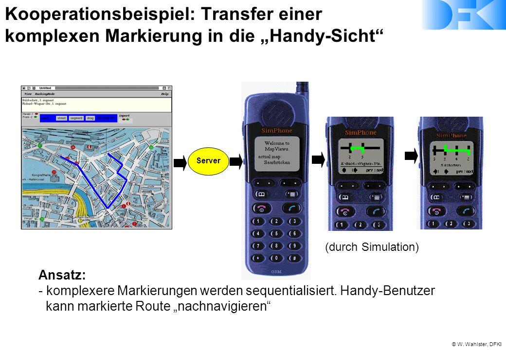"""© W. Wahlster, DFKI Server Ansatz: - komplexere Markierungen werden sequentialisiert. Handy-Benutzer kann markierte Route """"nachnavigieren"""" (durch Simu"""
