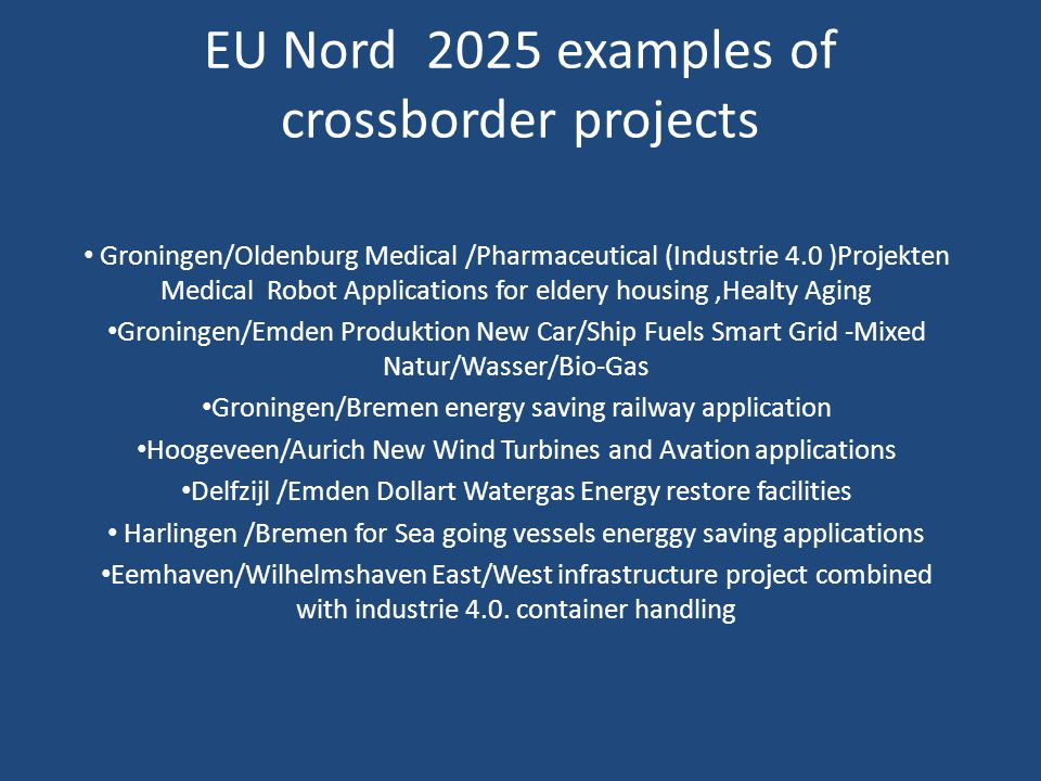 EU Nord 2025 examples of crossborder projects Groningen/Oldenburg Medical /Pharmaceutical (Industrie 4.0 )Projekten Medical Robot Applications for eld