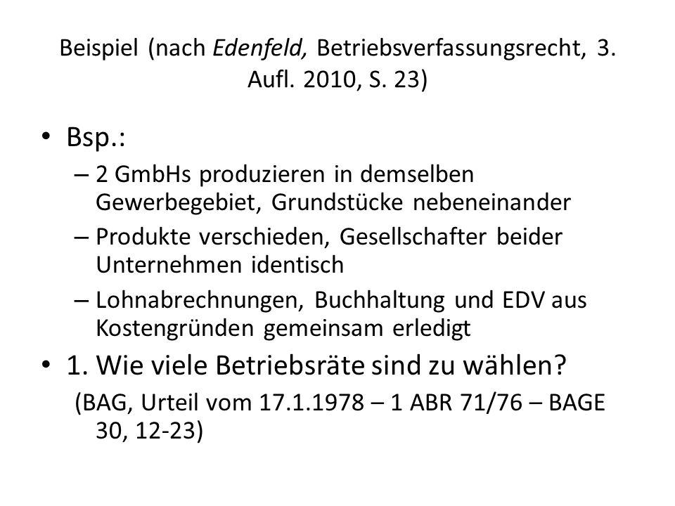 Beispiel (nach Edenfeld, Betriebsverfassungsrecht, 3.