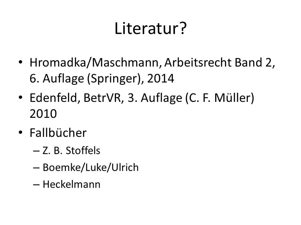 Literatur.Hromadka/Maschmann, Arbeitsrecht Band 2, 6.