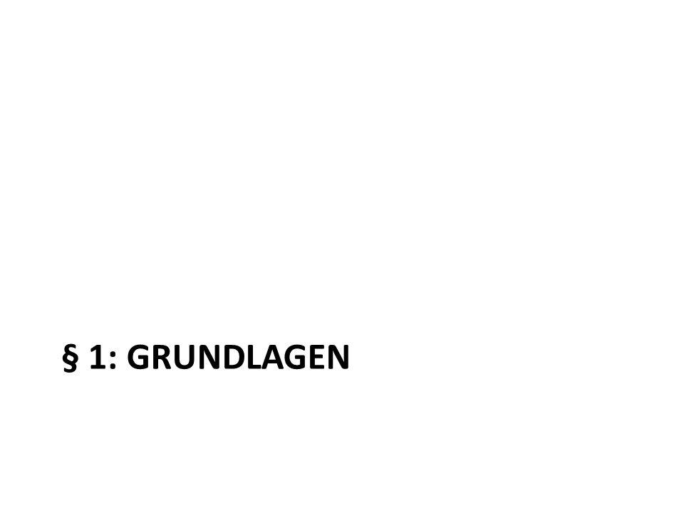 § 1: GRUNDLAGEN
