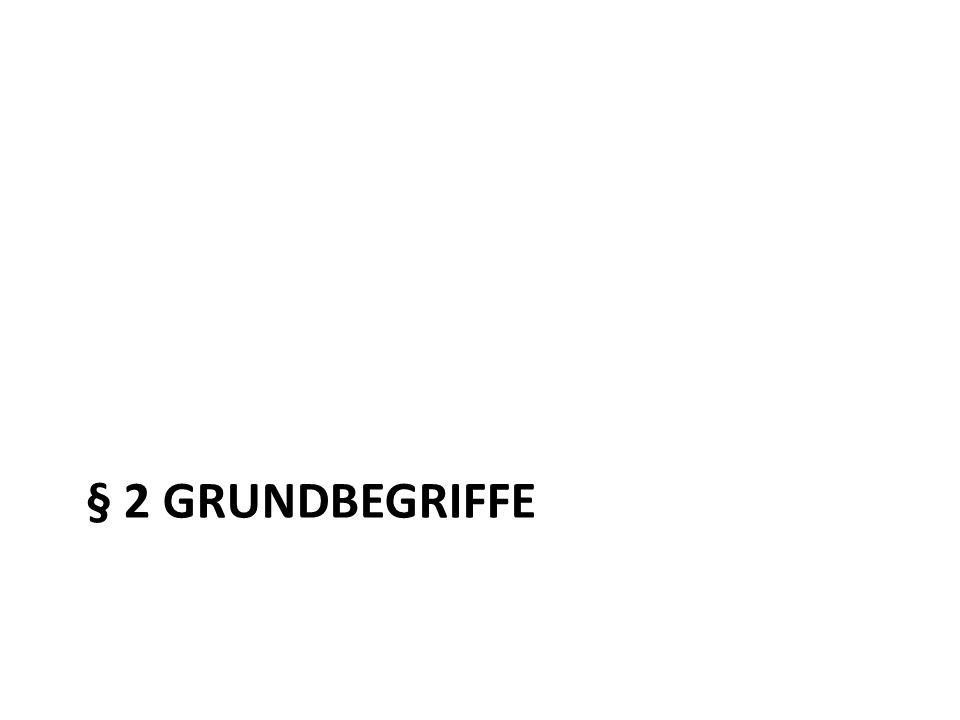 § 2 GRUNDBEGRIFFE