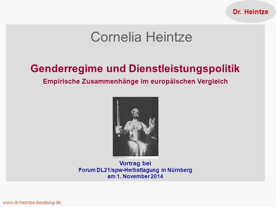 Cornelia Heintze Genderregime und Dienstleistungspolitik Empirische Zusammenhänge im europäischen Vergleich Vortrag bei Forum DL21/spw-Herbsttagung in Nürnberg am 1.