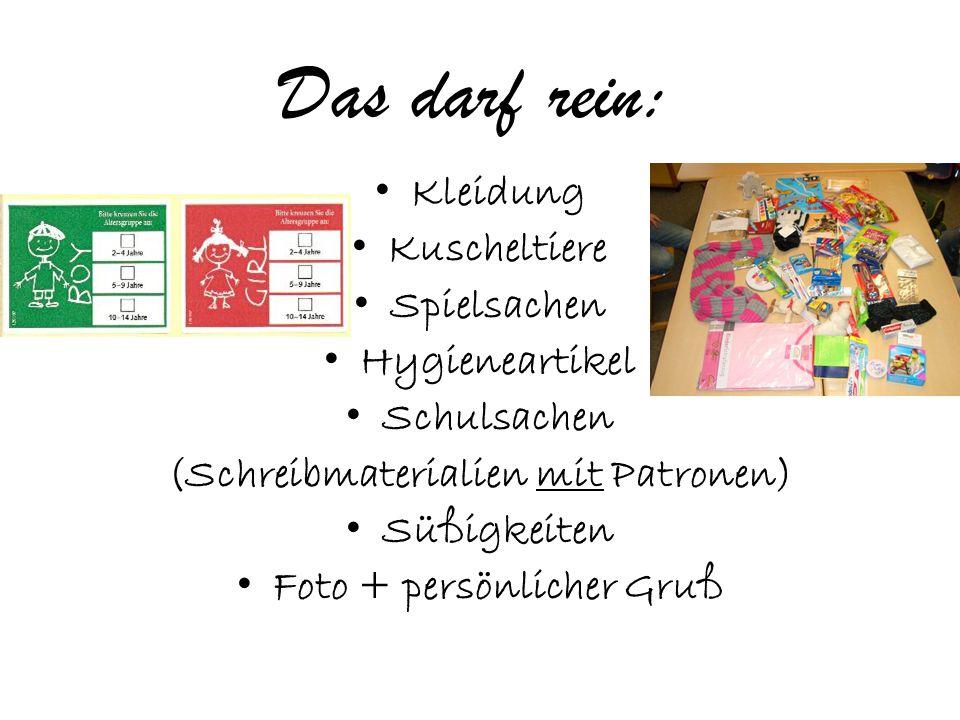 Das darf rein: Kleidung Kuscheltiere Spielsachen Hygieneartikel Schulsachen (Schreibmaterialien mit Patronen) Süßigkeiten Foto + persönlicher Gruß