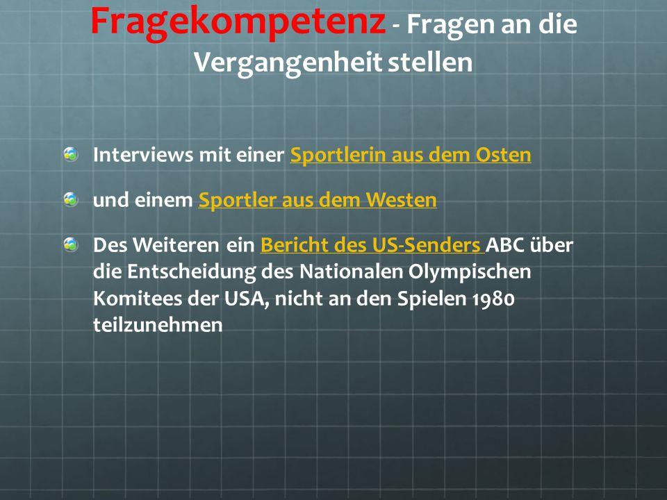 Fragekompetenz - Fragen an die Vergangenheit stellen Interviews mit einer Sportlerin aus dem OstenSportlerin aus dem Osten und einem Sportler aus dem