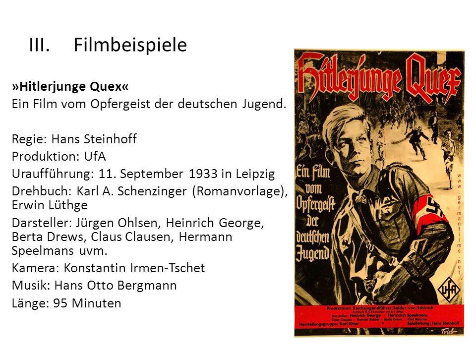 III.Filmbeispiele »Hitlerjunge Quex« Ein Film vom Opfergeist der deutschen Jugend.