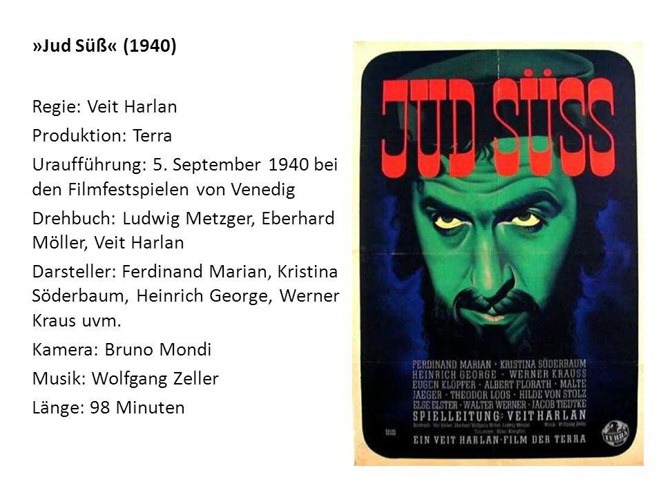 »Jud Süß« (1940) Regie: Veit Harlan Produktion: Terra Uraufführung: 5.