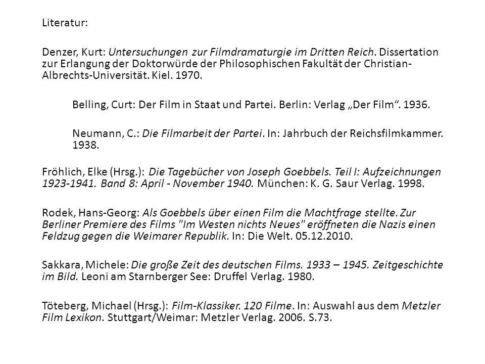 Literatur: Denzer, Kurt: Untersuchungen zur Filmdramaturgie im Dritten Reich.