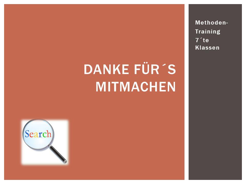 DANKE FÜR´S MITMACHEN Methoden- Training 7´te Klassen