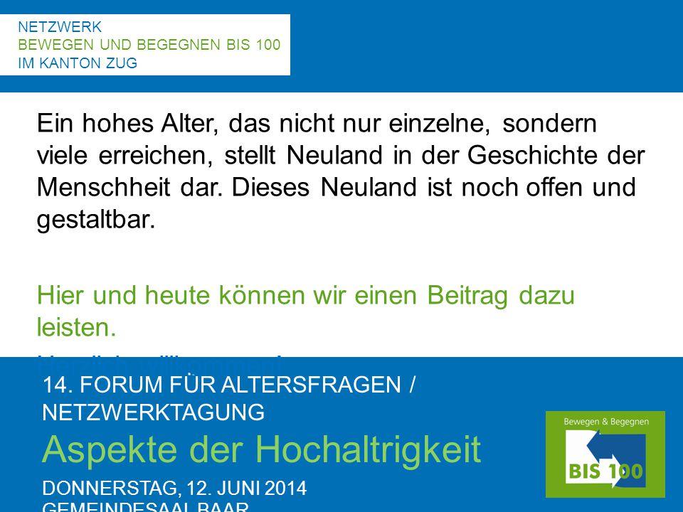 14. FORUM FÜR ALTERSFRAGEN / NETZWERKTAGUNG Aspekte der Hochaltrigkeit DONNERSTAG, 12.