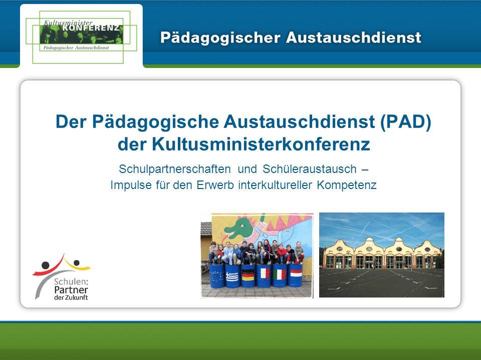 Der Pädagogische Austauschdienst (PAD) der Kultusministerkonferenz Schulpartnerschaften und Schüleraustausch – Impulse für den Erwerb interkultureller