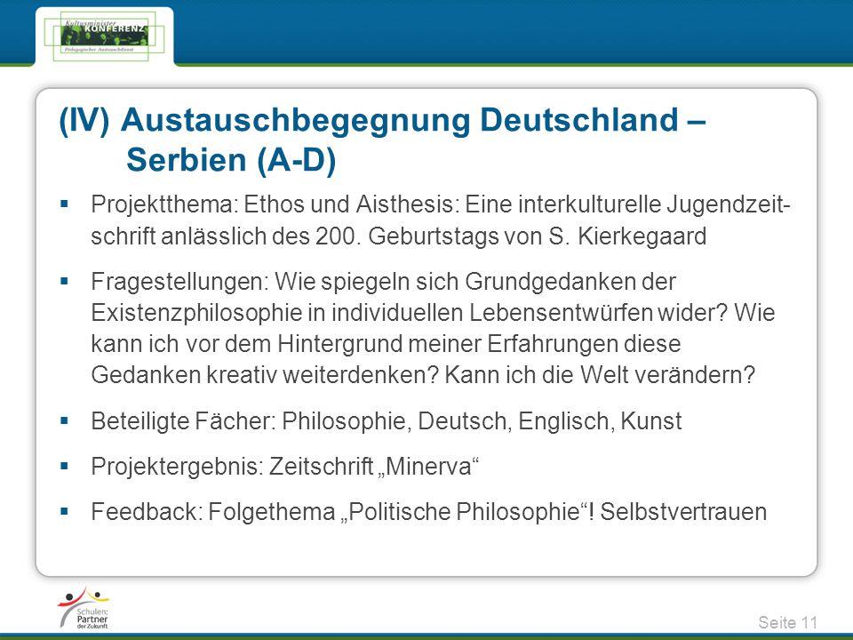 (IV) Austauschbegegnung Deutschland – Serbien (A-D)  Projektthema: Ethos und Aisthesis: Eine interkulturelle Jugendzeit- schrift anlässlich des 200.