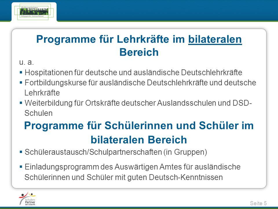 Programme für Lehrkräfte im bilateralen Bereich u. a.  Hospitationen für deutsche und ausländische Deutschlehrkräfte  Fortbildungskurse für ausländi