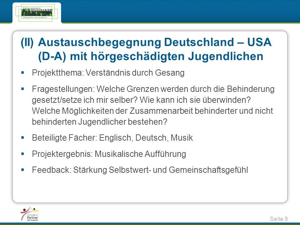 (II) Austauschbegegnung Deutschland – USA (D-A) mit hörgeschädigten Jugendlichen  Projektthema: Verständnis durch Gesang  Fragestellungen: Welche Gr