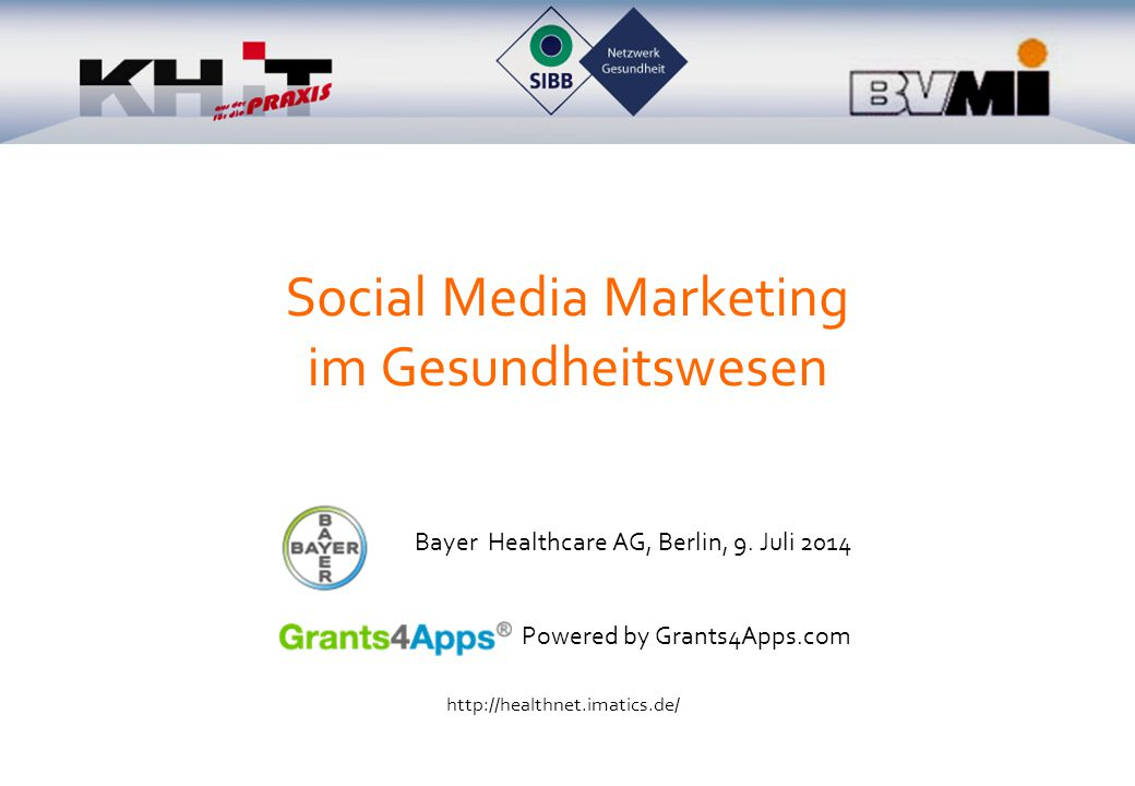 Social Media Marketing im Gesundheitswesen Bayer Healthcare AG, Berlin, 9.