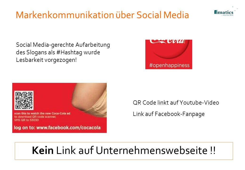 Markenkommunikation über Social Media Kein Link auf Unternehmenswebseite !! QR Code linkt auf Youtube-Video Link auf Facebook-Fanpage Social Media-ger