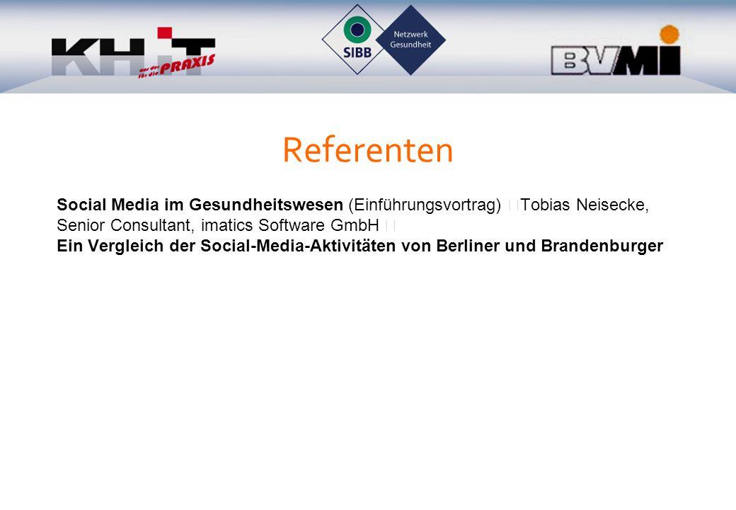 Referenten Social Media im Gesundheitswesen (Einführungsvortrag) Tobias Neisecke, Senior Consultant, imatics Software GmbH