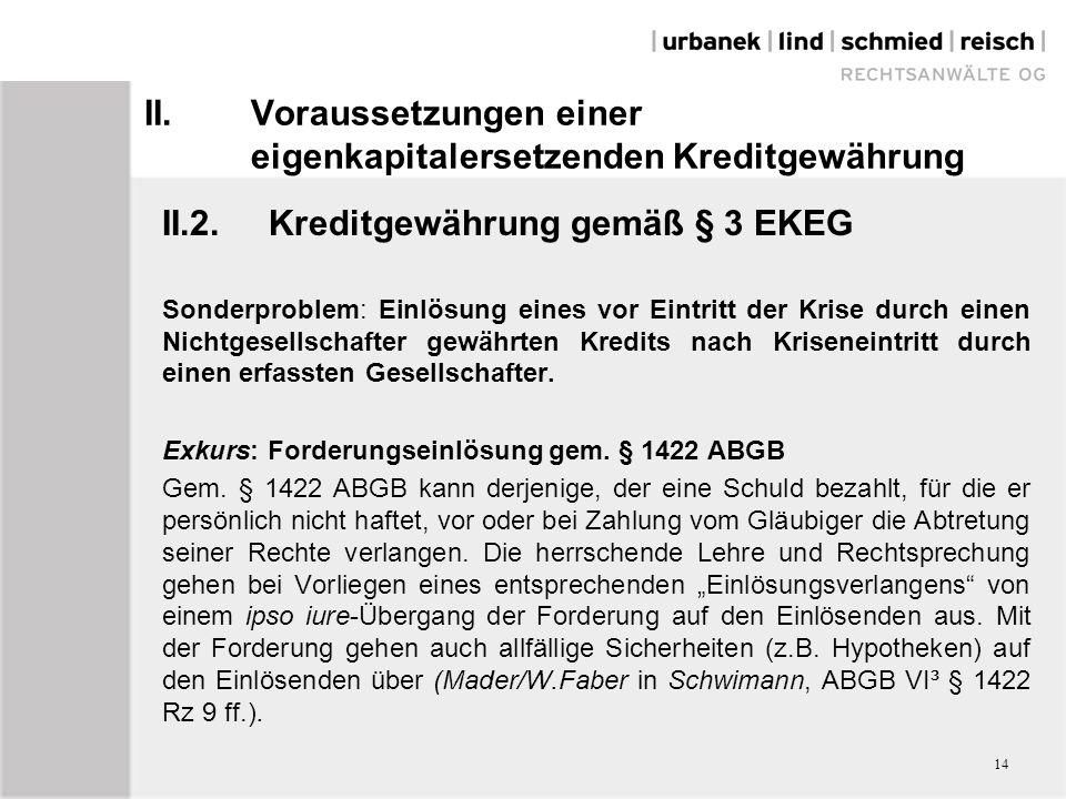 II.Voraussetzungen einer eigenkapitalersetzenden Kreditgewährung II.2.Kreditgewährung gemäß § 3 EKEG Sonderproblem: Einlösung eines vor Eintritt der K