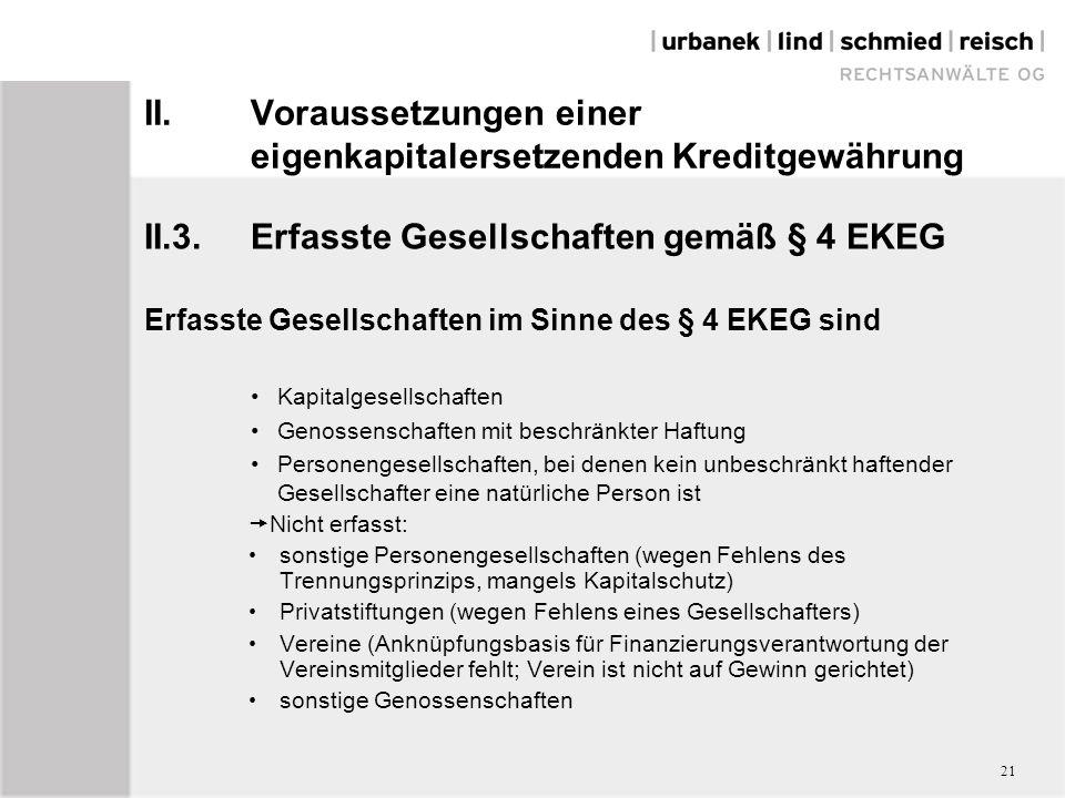 II.Voraussetzungen einer eigenkapitalersetzenden Kreditgewährung II.3.Erfasste Gesellschaften gemäß § 4 EKEG Erfasste Gesellschaften im Sinne des § 4